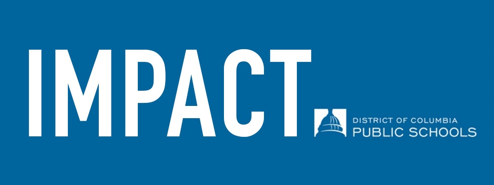 IMPACT is the teacher evaluation system launched by DCPS in 2009.